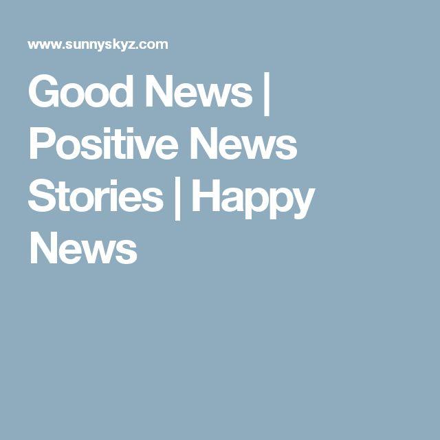 Good News | Positive News Stories | Happy News
