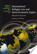 International Refugee Law and Socio-Economic Rights: Refuge from Deprivation // Michelle Foster