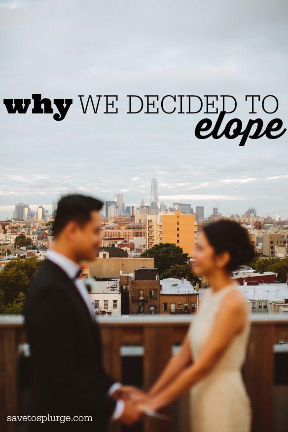 elope, elopement, should we elope, should i elope, why i eloped, elopement ideas