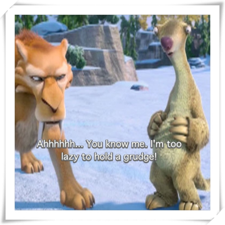 Words from Sid the Sloth.
