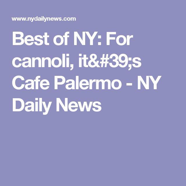 Best of NY: For cannoli, it's Cafe Palermo - NY Daily News