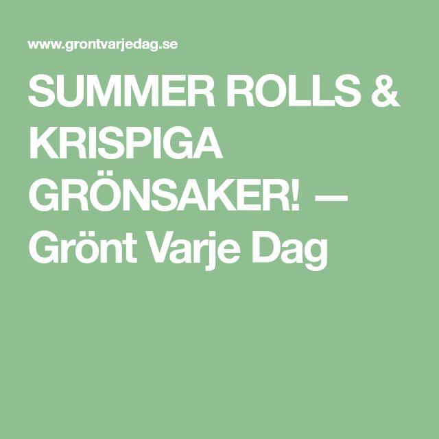 SUMMER ROLLS & KRISPIGA GRÖNSAKER! — Grönt Varje Dag