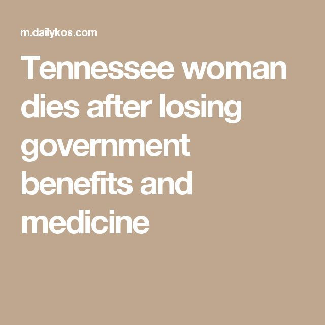 Tennessee woman dies after losing government benefits and medicine