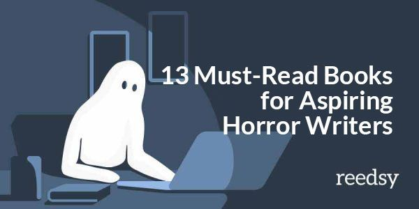 13 Must-Read Books for Aspiring Horror Writers | Reedsy Blog