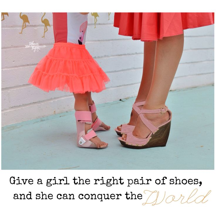 Give a girl the right pair of shoes and she'll conquer the world • inspirational quote • mild cerebral palsy • AFO style • CP SWAG • mommy and me shoes