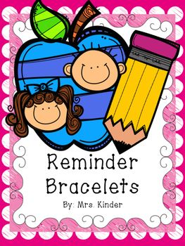 In this FREE packet you will find 7 different reminder notes that can easily be worn by your students as a bracelet or safety pinned to his/her shirt.Reminders included:-Picture day-Lunch money needed-Permission slips due-Field trip tomorrow-Class project due-I made smart choices today-I was respectful today