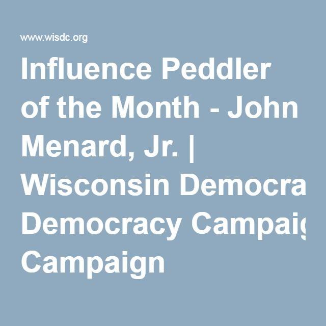 Influence Peddler of the Month - John Menard, Jr. | Wisconsin Democracy Campaign