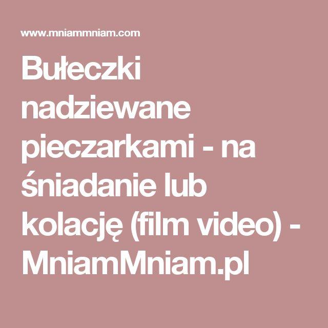 Bułeczki nadziewane pieczarkami - na śniadanie lub kolację (film video) -  MniamMniam.pl