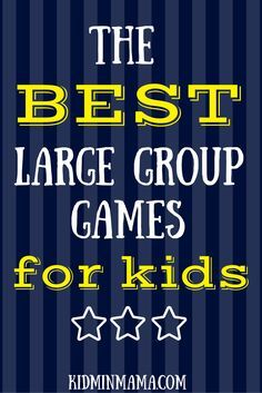 The BEST Large Group Games for kids.