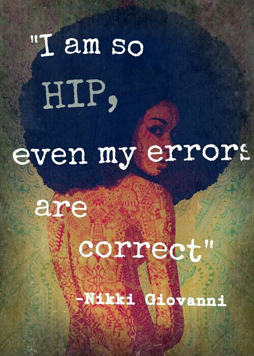"""From """"Ego Tripping"""" by Nikki Giovanni"""