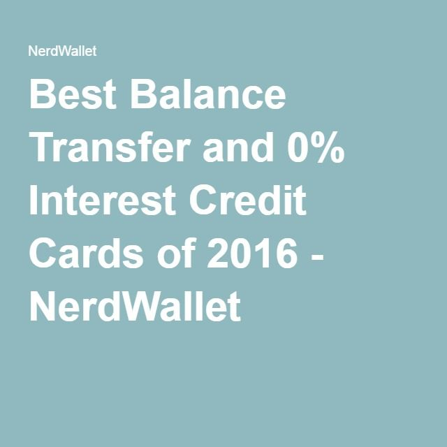 4 Best Balance Transfer And 0% APR Credit Cards Of