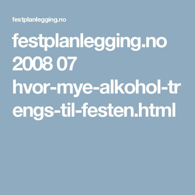 festplanlegging.no 2008 07 hvor-mye-alkohol-trengs-til-festen.html