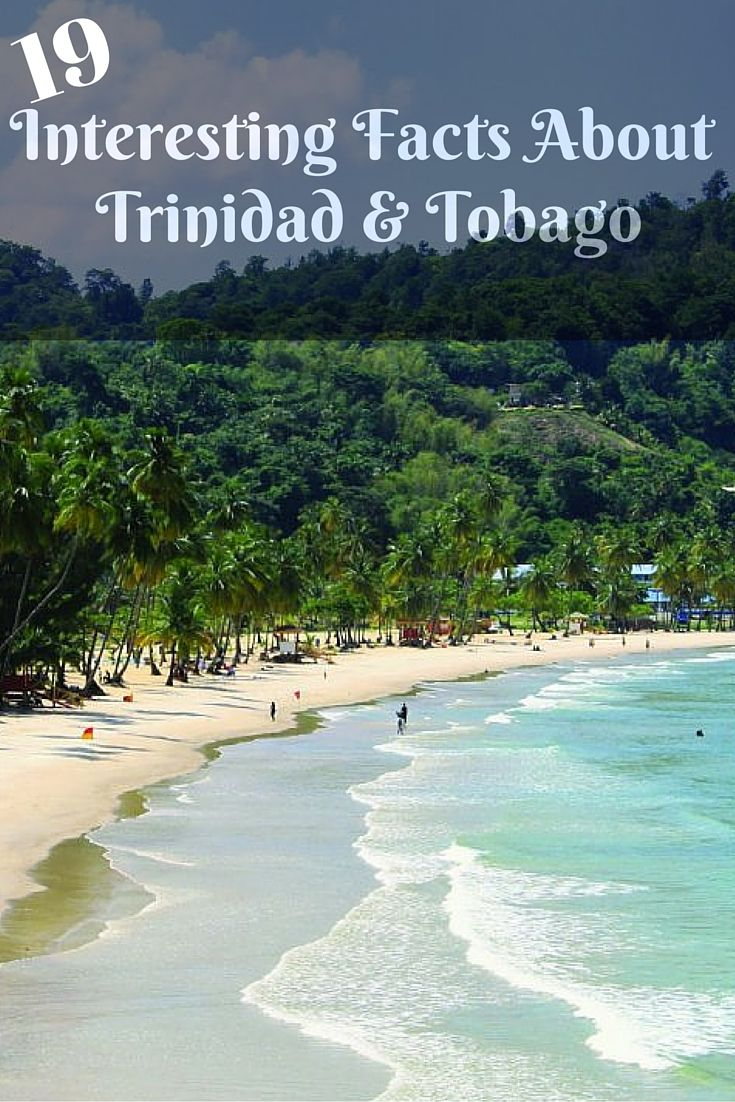 Here are interesting facts about the beautiful island country of Trinidad and Tobago