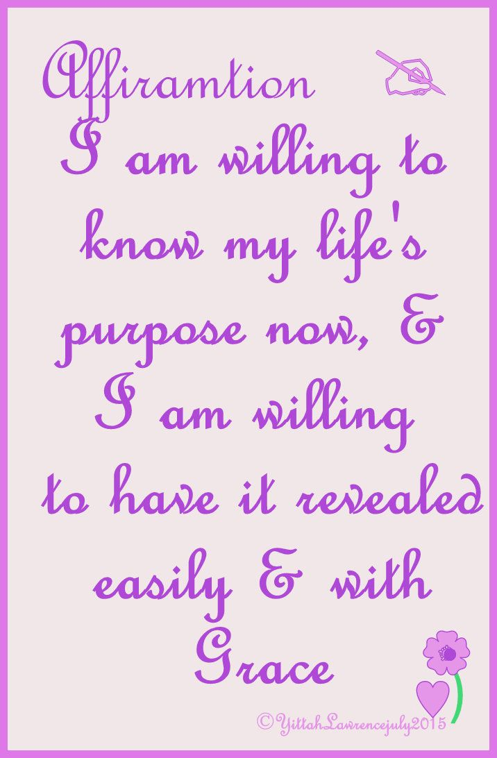 Write this affirmation out daily think about it, breathe it - Know your answer will show itself