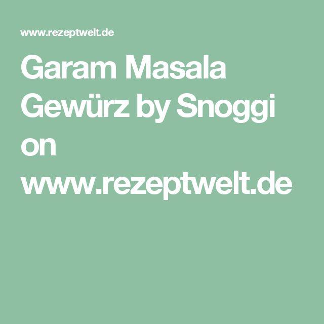 Garam Masala Gewürz by Snoggi on www.rezeptwelt.de