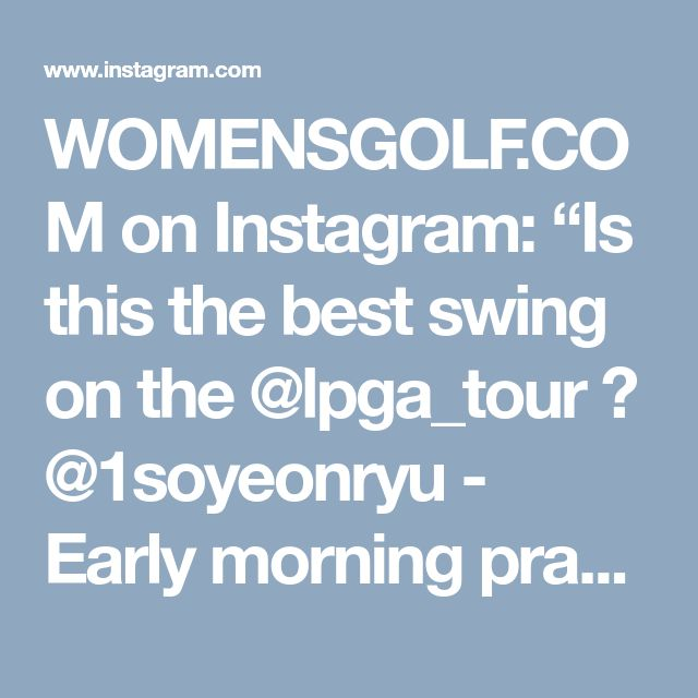 "WOMENSGOLF.COM on Instagram: ""Is this the best swing on the @lpga_tour ? @1soyeonryu - Early morning practice round🏌🏻‍♀️ #golf #golfswing #golfing #golfer…"""