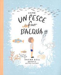 """""""Come un pesce fuor d'acqua"""" Davina Bell (Mondadori)"""