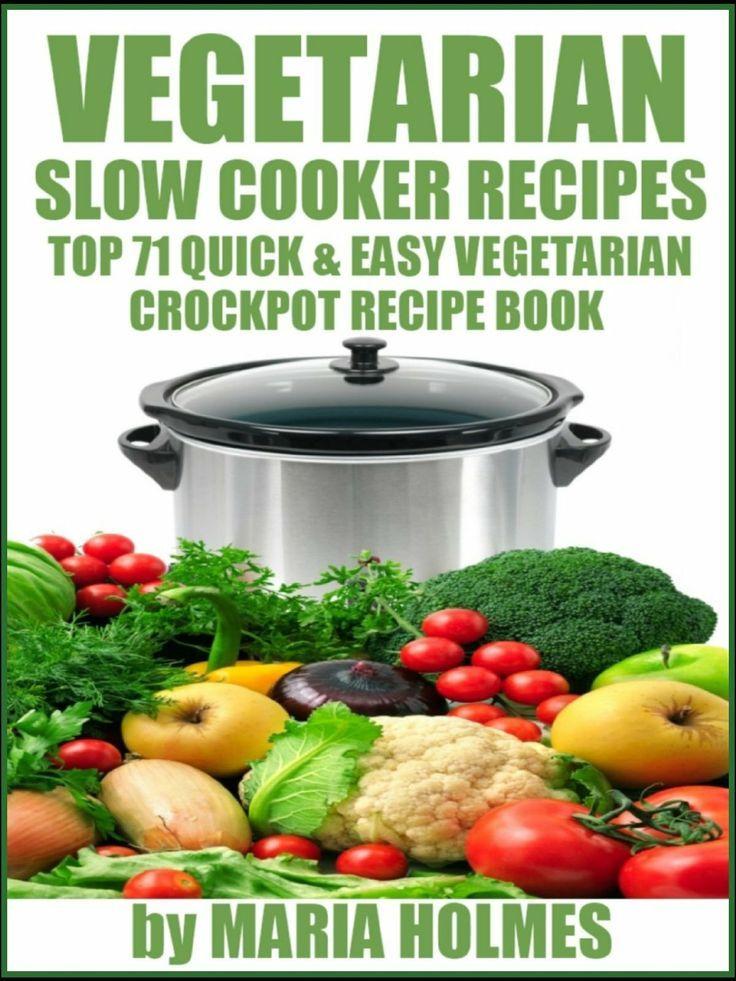 61 Reference Of Crock Pot Vegetarian Recipes Book In 2020 Vegetarian Slow Cooker Recipes Vegetarian Crockpot Recipes Vegetarian Crockpot