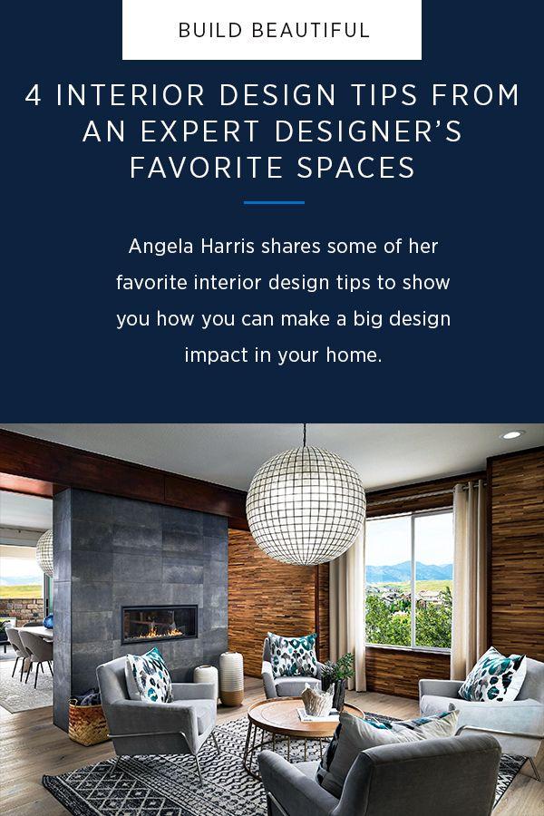 4 Interior Design Tips From An Expert Designer S Favorite Spaces Build Beautiful In 2020 Interior Design Tips Interior Design Big Design