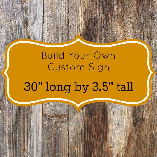 Design Your Own Rustic Custom Wooden Sign 30 Long X 3 5