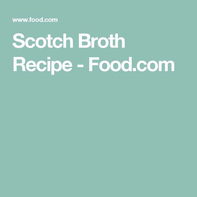 Scotch Broth Recipe - Food.com