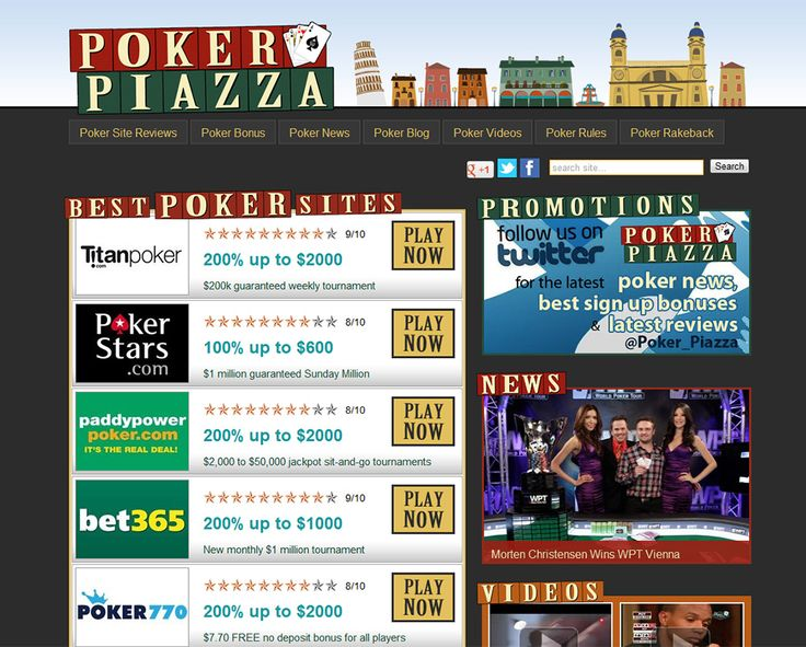 Poker Piazza - http://pokerpiazza.com/    With its enthralling interface and useful poker-related articles, Poker Piazza has no doubt become popular amongst online poker lovers. Poker Piazza provides the latest poker news written by our in-house poker fundie, popular poker videos, reviews of online poker sites, as well as poker bonuses on offer.
