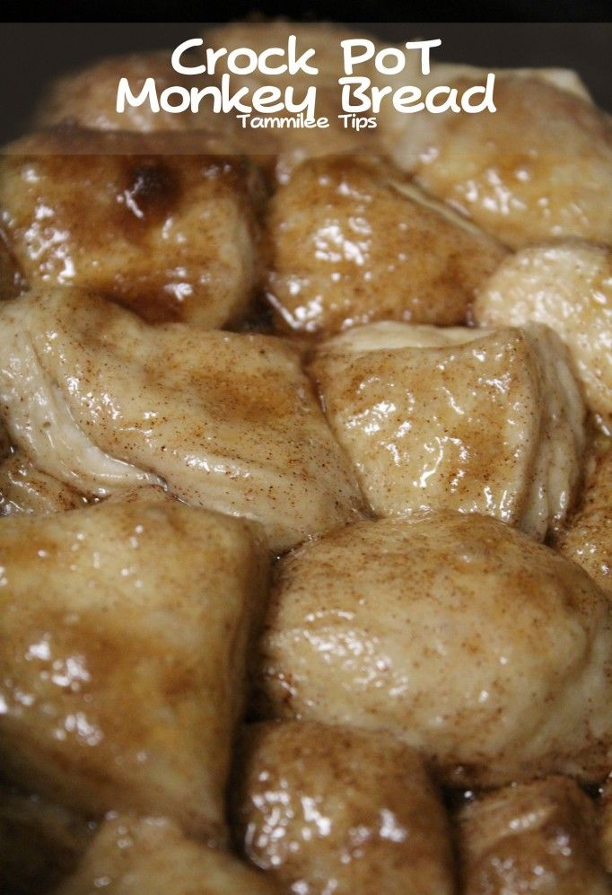 Crock Pot Monkey Bread- 1 tube biscuts, 1tsp cinn., 1/4c melted margarine, 1c brown sugar. Cook on low for 2hrs.