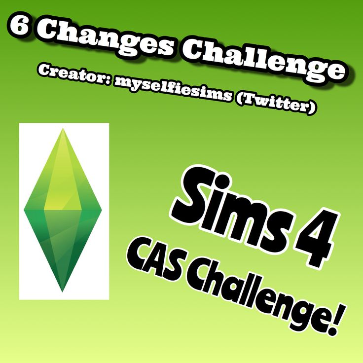 Hello everybody, I have created a CAS challenge for The Sims 4! Go below the cut for the rules...    Read the rules here >https://docs.google.com/document/d/1LeAf1ZdM8kiEcp_pk0GPz55ySnAjjjNrLiXGeeUgQn8/edit?usp=sharing  If you make a video or even take screenshots please @ me or use the hashtag #6ChangesChallenge I would love to see it! #Sims4challenge #sims4 #simsCAS