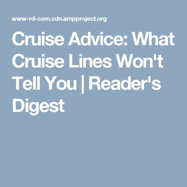 Cruise Advice: What Cruise Lines Won't Tell You | Reader's Digest
