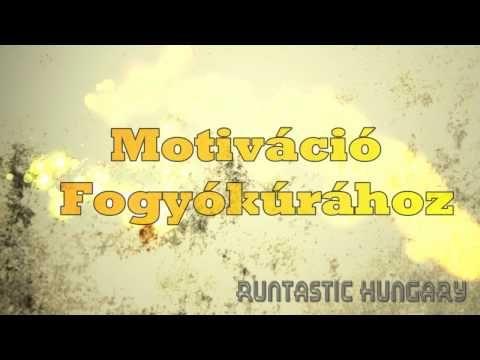 Motiváció Fogyókúrához! - YouTube