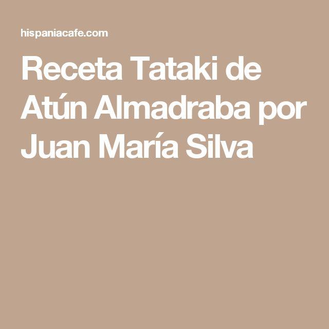 Receta Tataki de Atún Almadraba por Juan María Silva