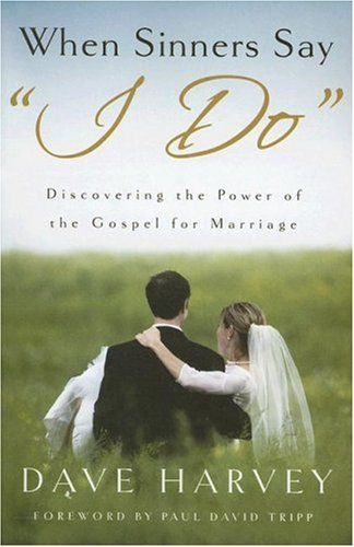 """When Sinners Say """"I Do"""": Discovering the Power of the Gospel for Marriage by Dave Harvey,http://www.amazon.com/dp/0976758261/ref=cm_sw_r_pi_dp_H1hhsb0ES6RFRRZQ"""