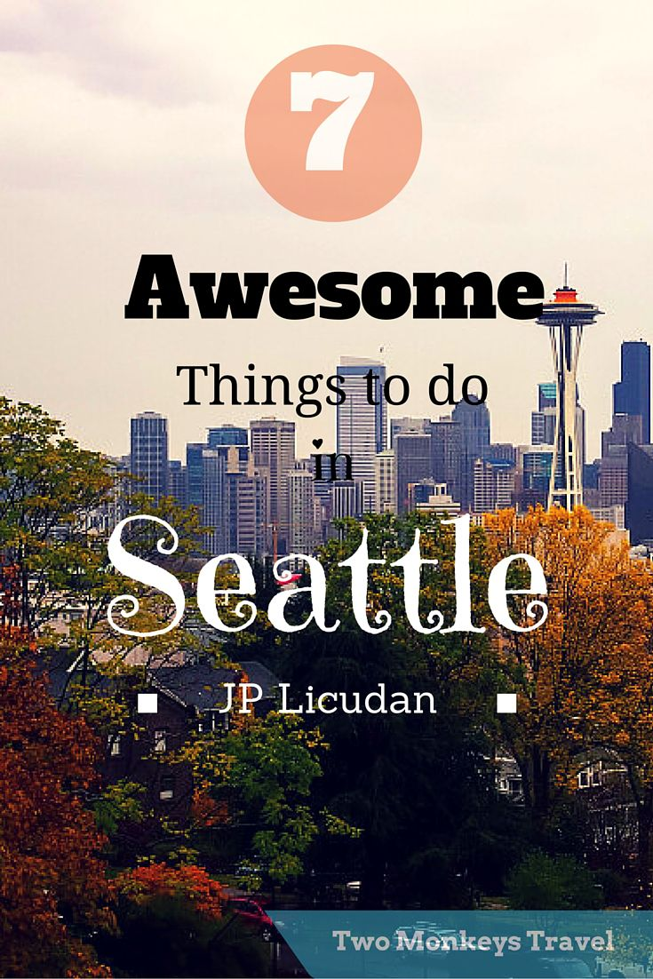 7 AWESOME THINGS TO DO IN SEATTLE, WASHINGTON. #Seattle is a coastal city at the Pacific North West of the United States. Made famous by TV series and movies shot in this city such as: Grey's Anatomy, Sleepless in Seattle and Fifty Shades of Grey. #ThingsToDo #Itinerary #Washington #TwoMonkeysTravelGroup