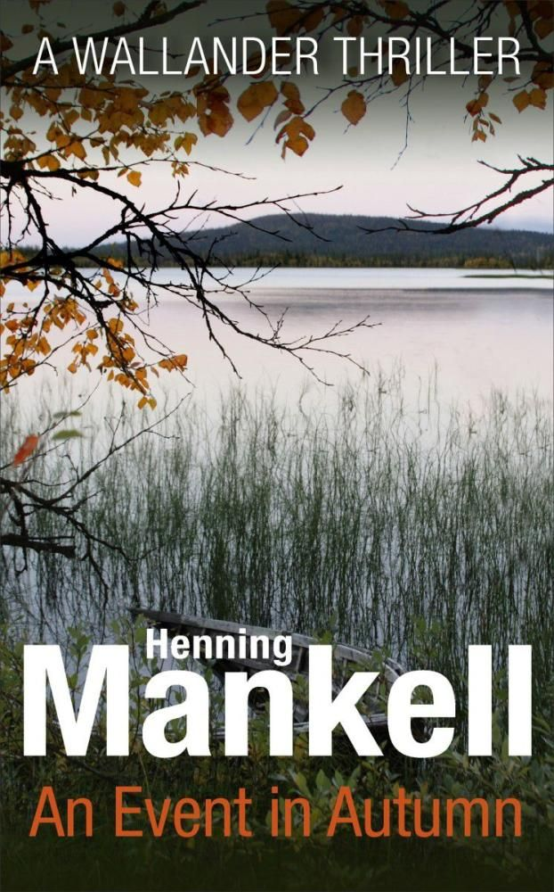 An Event in Autumn by Henning Mankell - A Wallander Mystery