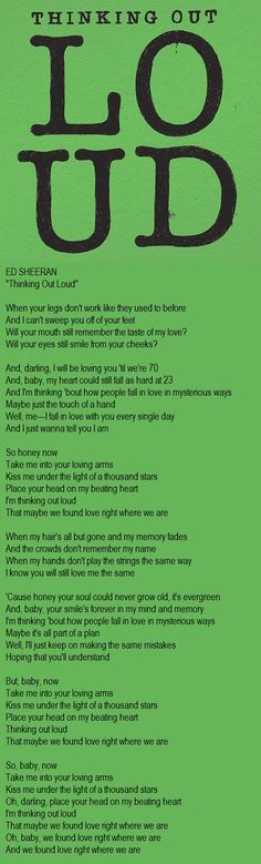 Ed Sheeran - Thinking Out Loud.. Our song, we found love right where we are.