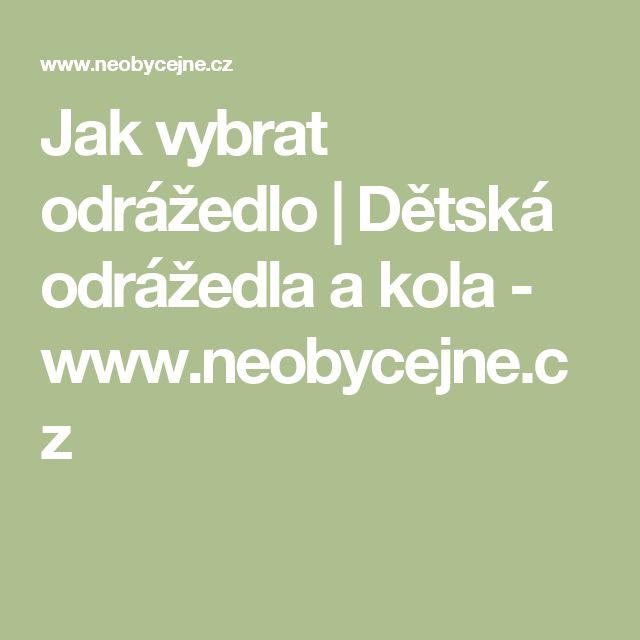 Jak vybrat odrážedlo   Dětská odrážedla a kola - www.neobycejne.cz
