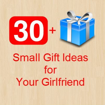 30+ small gift ideas for your girlfriend. No nonsense advice from a girl!