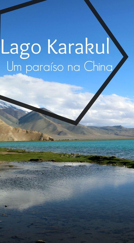 Um lago absurdamente lindo na fronteira da China com o Paquistão. Leia e você vai querer comprar suas passagens pra lá agora.