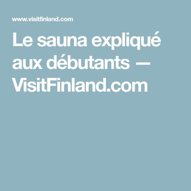 Le sauna expliqué aux débutants — VisitFinland.com
