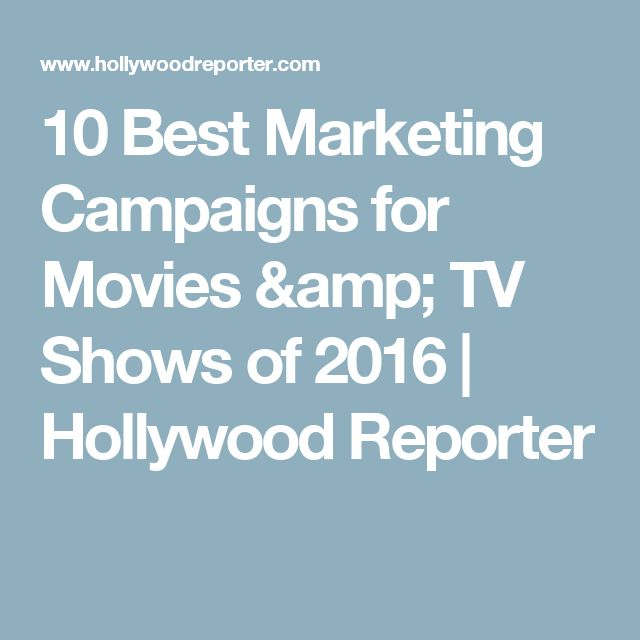 10 Best Marketing Campaigns for Movies & TV Shows of 2016 | Hollywood Reporter