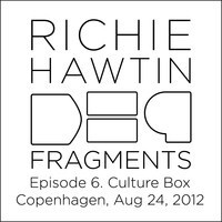 Richie Hawtin: DE9 Fragments.6, Culture Box (Copenhagen, Aug 24, 2012) by RichieHawtin on SoundCloud