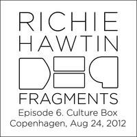 Richie Hawtin: DE9 Fragments.6, Culture Box (Copenhagen, Aug 24, 2012) by RichieHawtin on SoundCloud