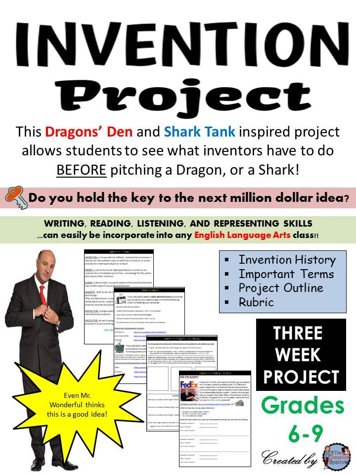 Have you ever wanted to be a part of ABC's Shark Tank, or CBC's Dragons' Den? Well, you now have your shot! Students will participate in an invention exposition where they will plan, design and showcase their invention!