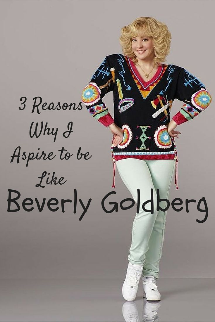 3 reasons why Beverly Goldberg from ABC's hit show, The Goldbergs, is the best mom on TV.