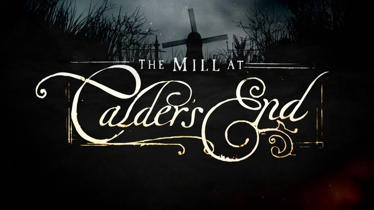 The Mill At Calder's End  - Official Teaser HD