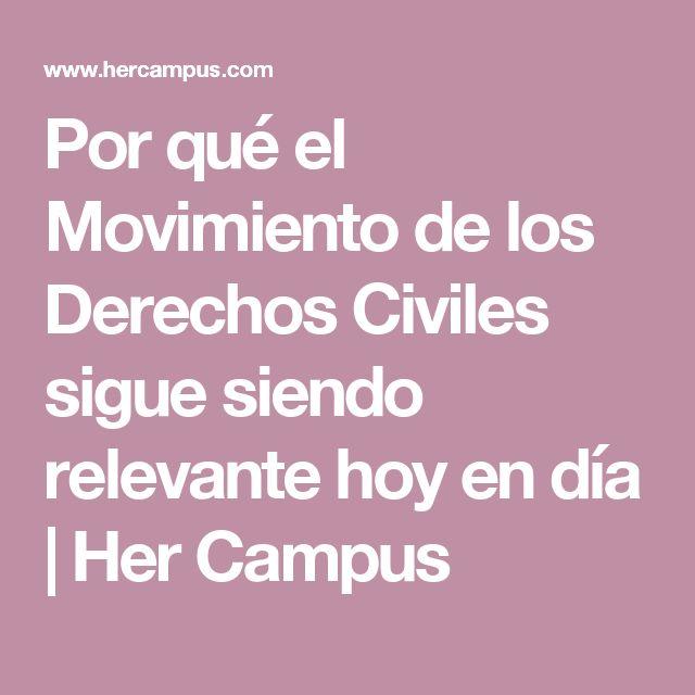 Por qué el Movimiento de los Derechos Civiles sigue siendo relevante hoy en día | Her Campus