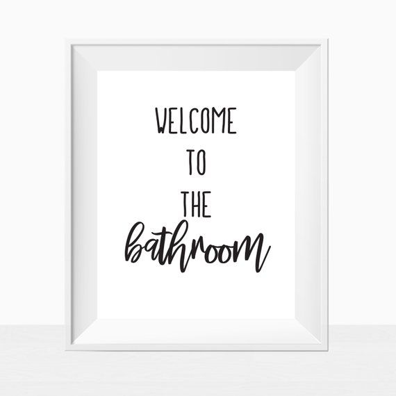 Printable Welcome To The Bathroom Humorous Funny Rest Room Quote Wall Art Decor Typography Instant Wall Art Quotes New Home Gifts Inspirational Quotes Wall Art