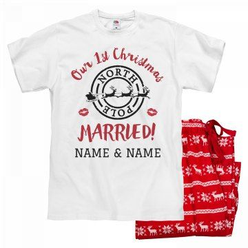 First Christmas Married Custom PJs | Just married? Customize a pair of super comfy and warm pajamas to wear Christmas morning with bae! Add each of your name's to this t-shirt to give it a custom look. Don't forget to check out the matching ladies sizes!