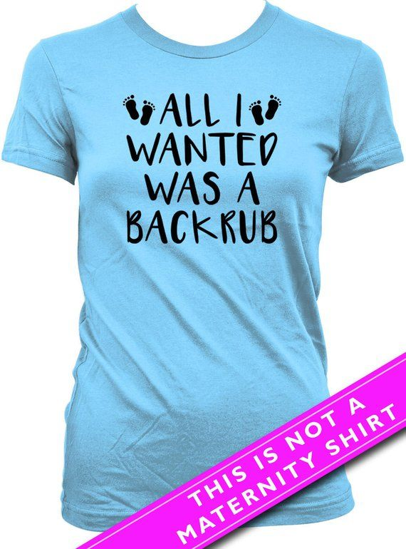 f971059a Funny Pregnancy Shirt Pregnancy Announcement Baby Announcement All I Wanted  Was A Backrub New Baby S