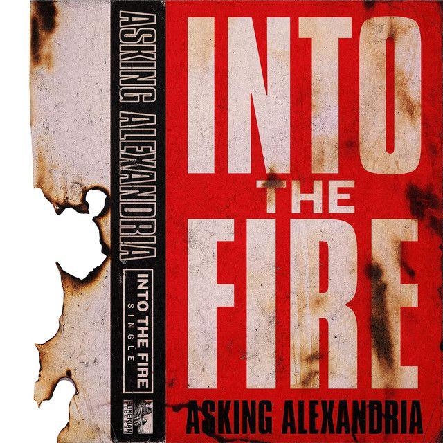 Into The Fire | Asking Alexandria | http://ift.tt/2hn410l | Added to: http://ift.tt/2gJInCi #metal #spotify